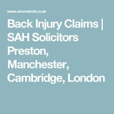 Back Injury Claims | SAH Solicitors Preston, Manchester, Cambridge, London