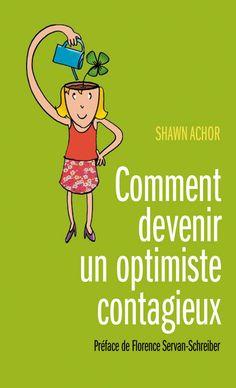 Comment devenir un optimiste contagieux - Shawn Achor - Préface de Florence Servan-Schreiber - 336 pages - Couverture souple - Réf : 659373 - Un état d'esprit positif, c'est la promesse d'une espérance de vie allongée de sept ans. Fort des découvertes de la neuroscience, ce professeur de bonheur à Harvard livre ses secrets pour goûter au bonheur.  L'optimisme rend heureux, intelligent et efficace : la solution idéale pour illuminer sa vie personnelle et professionnelle !