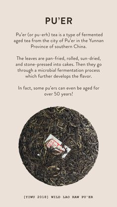 Pu'er (or pu-erh) tea is a type of fermented aged tea from the city of Pu'er in the Yunnan Province of southern China. Read more via the link below! Best Teas For Health, Best Tea Brands, Peppermint Tea Benefits, Best Matcha Tea, Best Herbal Tea, Best Green Tea, Pu Erh Tea, Fruit Tea, Types Of Tea