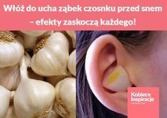 Włóż do ucha ząbek czosnku przed snem – efekty zaskoczą każdego!