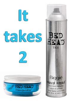 It takes 2 TIGI Bed Head!