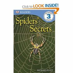 Spiders' Secrets (DK READERS) by Richard Platt. $3.99. Series - DK READERS. Publication: May 17, 2010. Publisher: DK Publishing (May 17, 2010). Author: Richard Platt