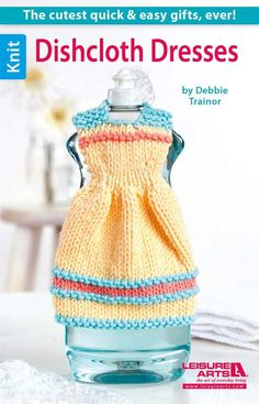 Dishcloths and washcloths are a lot of fun to knit, so why not add a little more knitting to the kitchen? The Leisure Arts booklet Dishcloth Dresses by Debbie Trainor has 12 patterns for little … Dishcloth Knitting Patterns, Crochet Dishcloths, Knit Patterns, Knit Crochet, Dress Patterns, Cloth Patterns, Blanket Patterns, Purse Patterns, Knitting Blogs
