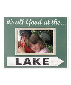 Look what I found on #zulily! 4'' X 6'' 'It's All Good' Frame #zulilyfinds