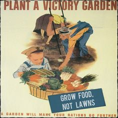 Victory Garden (then) == Self Sustainable Agriculture (now)