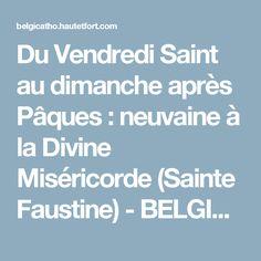 Du Vendredi Saint au dimanche après Pâques : neuvaine à la Divine Miséricorde (Sainte Faustine) - BELGICATHO