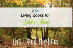 A collection of 5 free living books for nature study that you can download and enjoy right away! Great inspiration for Charlotte Mason & Waldorf homeschools Public Domain Books, Charlotte Mason, Nature Journal, Nature Study, Early Childhood, Homeschooling, Science, Amp, Room