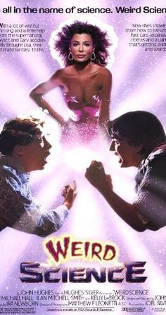 Directed by John Hughes.  With Anthony Michael Hall, Ilan Mitchell-Smith, Kelly LeBrock, Bill Paxton. Two high school nerds attempt to create the perfect woman, but she turns out to be more than that.