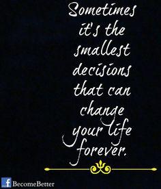 Decisions quote via www.Facebook.com/BecomeBetter