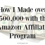 How I Made over $500,000 with the Amazon Affiliate Program