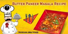 Voidcan.org share with you simple and easy recipe of Butter Paneer Masala which you can try yourself and make your love ones happy.