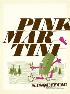 pink martini screenprint poster for sasquatch Groups Poster, Pink Martini, Screen Print Poster, Festival Posters, Great Bands, Documentaries, Screen Printing, Typography, Party