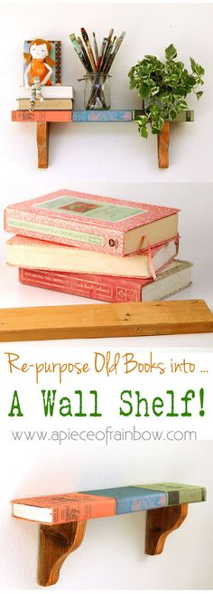 Now here is another fabulous Farmhouse DIY Project that you can create when you find Fabulous Vintage Books at your local Thrift Shop…Check out this Wall Shelf and guess what???? You don't even have to ruin the books…how awesome is that! Hop on over to A Piece of Rainbow for the DIY…You can use this …