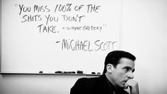 A quote I once said -Wayne Gretzky -Michael Scott -OP - Imgur