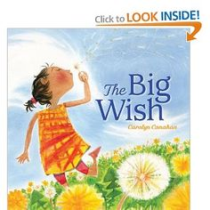 "The Big Wish by Carolyn Conahan ""A yard full of dandelions, one small girl who believes in the power of a wish, and a world record, just waiting to be made! Letter Of The Week, Letter W, I Love Books, My Books, What Is The Secret, Dandelion Wish, Preschool Letters, Religious Education, Make A Wish"