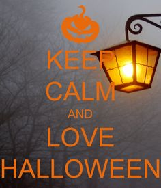 KEEP CALM AND LOVE HALLOWEEN