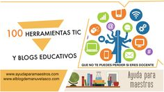 AYUDA PARA MAESTROS: 100 herramientas TIC y blogs educativos que no te puedes perder si eres docente
