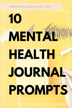 mental health journal Journaling Techniques for Mental Health - 10 Prompts - The Positive Author writing Mental Health Journal, Positive Mental Health, Mental Health Support, Improve Mental Health, Mental Health Quotes, Mental Health Issues, Writing Therapy, Cbt Therapy, Gratitude Journal Prompts
