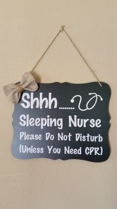 Shhh Sleeping Nurse Sign, Nurse Gift, Door Sign, Do Not Disturb, Front Door Sign, Nurse Sign, Sleeping Sign by xFramesNThingsx on Etsy https://www.etsy.com/ca/listing/245324771/shhh-sleeping-nurse-sign-nurse-gift-door
