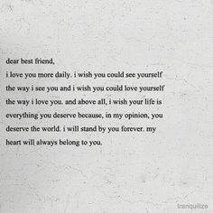 I am lucky enough to have 3 best friends, my sister Kyra, Elizabeth, and Beth. And I feel this exact way about all of them.