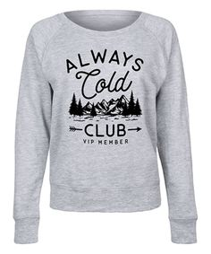 Take a look at this Athletic Heather  Always Cold Club  Slouchy Pullover -  Women 2d184945b