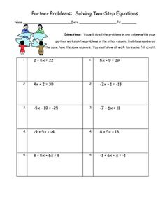 This is a partner activity in which students work together to solve two step equations.  Each partner will get a sheet that has 5 problems on it.  ...