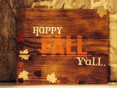Say it Southern! Adorn your walls or shelf with a festive, hand-painted greeting, Happy Fall Yall    Sign measures approximately 20 L X 16 H