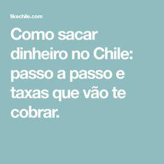 Como sacar dinheiro no Chile: passo a passo e taxas que vão te cobrar.