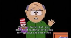 .one of my favourite south park quotes!