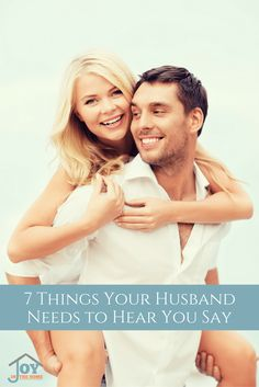 Stop letting your words destroy your marriage, but build it stronger. These are the 7 things that your husband needs to hear often.