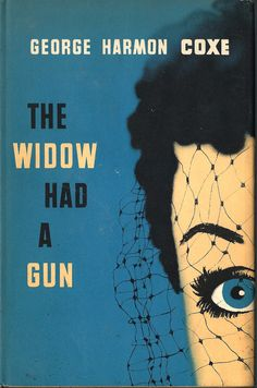The Widow Had a Gun by George Harmon Coxe 1951 | Cover by Arthur Hawkins Jr Book Cover Design, Book Design, Famous Books, Book Jacket, Pulp Art, Weird World, Graphic Illustration, Illustrations, Pulp Fiction