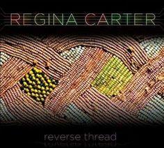 Regina Carter - Reverse Thread