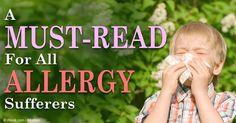 New research reveals that allergies are everywhere, with no region in the US being allergy-free. http://articles.mercola.com/sites/articles/archive/2014/12/15/food-allergies-gut-flora.aspx