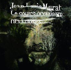 Le Cours Ordinaire Des Choses by Jean-Louis Murat on Apple Music