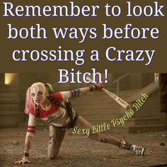 Crazy Bitch Psycho Quotes, Bitch Quotes, Joker Quotes, Sassy Quotes, Badass Quotes, Mood Quotes, True Quotes, Quotes To Live By, Best Quotes