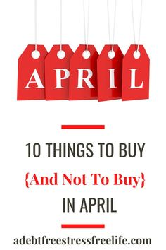 April brings with it some great bargains and some other items you should stay clear of. ]If you're looking to save money in April, here's what to buy and not to buy.