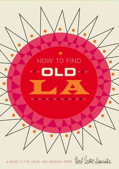 How to Find Old LA: A Guide to the Usual and Unusual