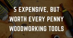 Seth Keller introduces you to five different expensive woodworking tools - two types of squares, a pocket block plane, a palm router, and special saws.