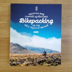 Bikepacking the wild trails of Britain bivvies and tarps: lots to like in this new book!