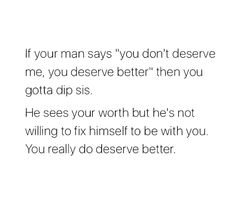 Girl Quotes, Woman Quotes, True Quotes, Qoutes, Funny Quotes, You Dont Deserve Me, You Deserve Better, Female Quotes, Deep Thought Quotes
