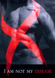 I am not my Disease ~ Chaz Maviyane-Davies Aids Poster, Dance Marathon, Healthy Body Images, Aids Awareness, World Aids Day, Together We Can, Red Ribbon, Thing 1 Thing 2, Human Rights