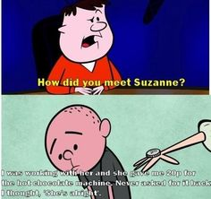 He has specific criteria for choosing a life partner. | 33 Reasons Why Karl Pilkington Is A Lovable Div