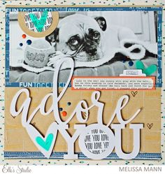 Adore You scrapbook layout by Melissa Mann for Elle's Studio