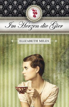 Elizabeth Miles - Im Herzen die Gier (Rachegöttinnen / Furien-Trilogie 03)