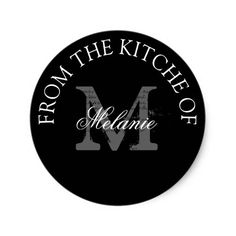 From the kitchen of round monogram stickers