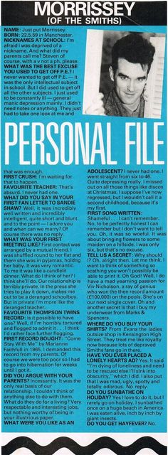 Morrissey questionnaire published in Smash Hits magazine ― a scan via The Smiths… Music Film, My Music, Morrissey Quotes, How Soon Is Now, The Smiths Morrissey, Johnny Marr, Simon Garfunkel, Sad Movies, British People