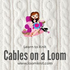 Learn to Loom Knit Cables Tutorial - Herzlich willkommen Round Loom Knitting, Loom Knitting Stitches, Spool Knitting, Knifty Knitter, Loom Knitting Projects, Yarn Projects, Cross Stitches, Knitting Ideas, Loom Love