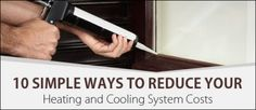 10 Simple Ways to Reduce Your Heating and Cooling System Costs - https://hayscoolingandheating.com/ways-to-reduce-your-heating-and-cooling-system-costs/