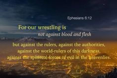 Satan and his spiritual forces of evil are in the air. But we are seated in the third heaven above them (Ephesians 2:6). In fighting a battle, the position above the enemy is very important strategically. Satan and his evil forces are under us, and they are destined to be defeated by us. (Ephesians 6:12 Footnote 4)...More at http://beliefpics.christianpost.com/