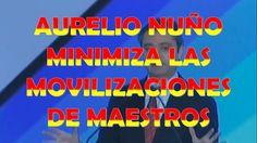 AURELIO NUÑO MINIMIZA MOVILIZACIONES DE MAESTROS